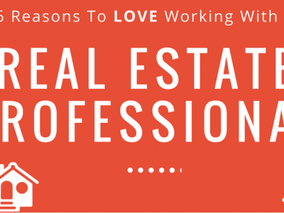 6 Reasons to Love Working with a Real Estate Professional